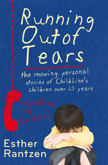 Running Out of Tears - The Moving Personal Stories of ChildLine's Children Over 25 Years - cover