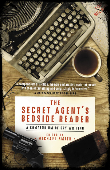 The Secret Agent's Bedside Reader - A Compendium of Spy Writing - cover