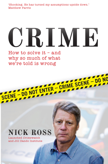 Crime - How to Solve it - And Why So Much of What We're Told is Wrong - cover