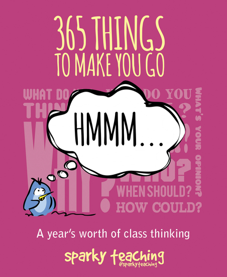 365 things to make you go hmm - A Year's worth of class thinking - cover