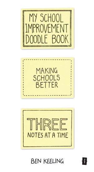 My School Improvement Doodle Book - Making schools better three notes at a time - cover