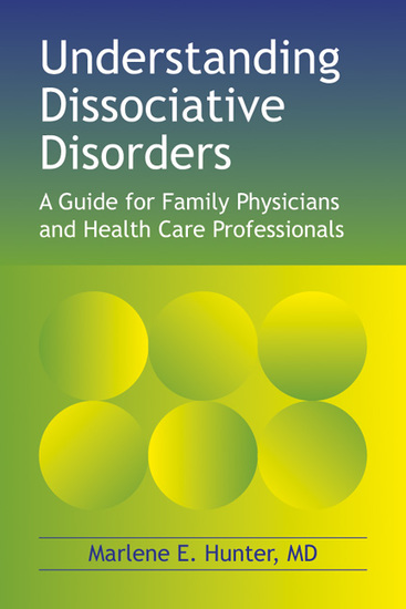 Understanding Dissociative Disorders - A guide for family physicians and health care professionals - cover