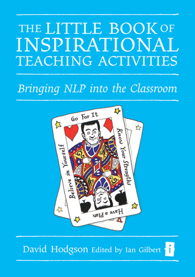 The Little Book of Inspirational Teaching Activities - Bringing NLP into the classroom - cover