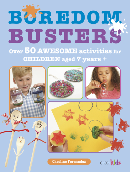 Boredom Busters - Over 50 awesome activities for children aged 7 years + - cover