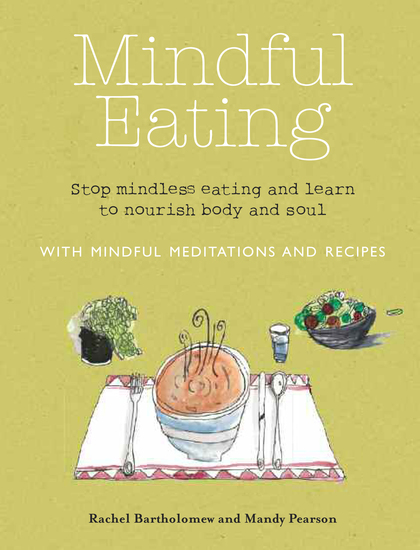 Mindful Eating - Stop mindless eating and learn to nourish body and soul - cover