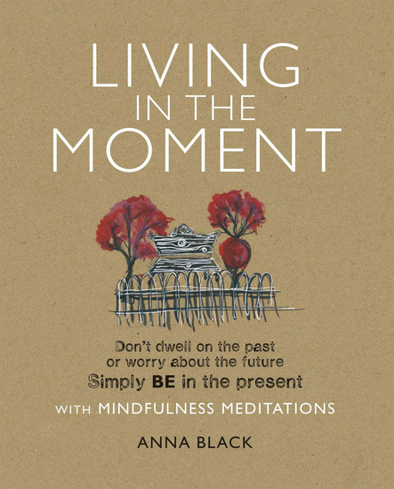 Living in the Moment - with Mindfulness Meditations - cover