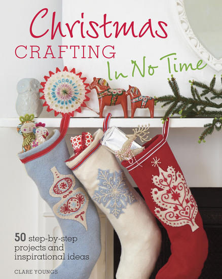 Christmas Crafting In No Time - 50 step-by-step projects and inspirational ideas - cover