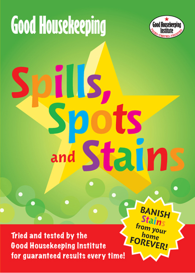 Good Housekeeping Spills Spots and Stains - Banish Stains from Your Home Forever! - cover