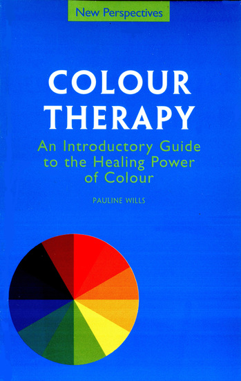 Colour Therapy - An introductory Guide to the Healing Power of Colour - cover