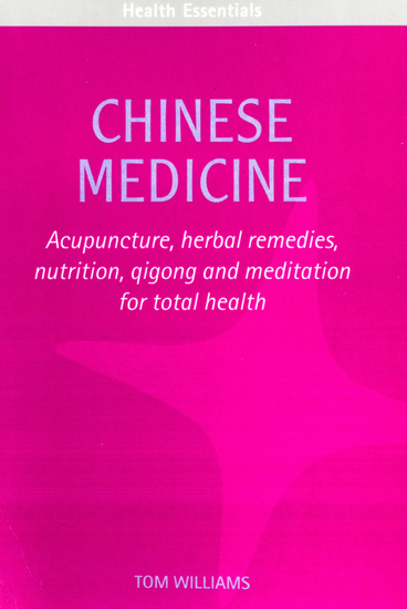 Chinese Medicine - Acupuncture herbal remedies nutrition qigong and meditation for total health - cover
