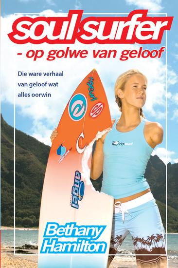 Soul Surfer - op golwe van geloof (eBoek) - Die ware verhaal van  geloof wat alles oorwin - cover