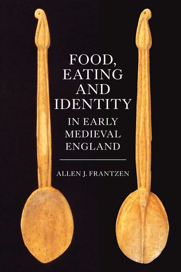 Food Eating and Identity in Early Medieval England - cover