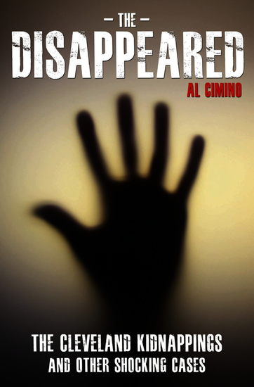The Disappeared - The Cleveland Kidnappings and Other Shocking Cases - cover