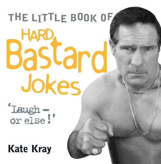 Little Book of Hard Bastard Jokes - Laugh or Else! - cover