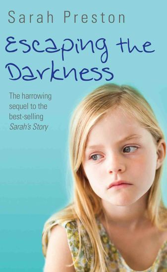 Escaping the Darkness - The harrowing sequel to the bestselling Sarah's Story - cover