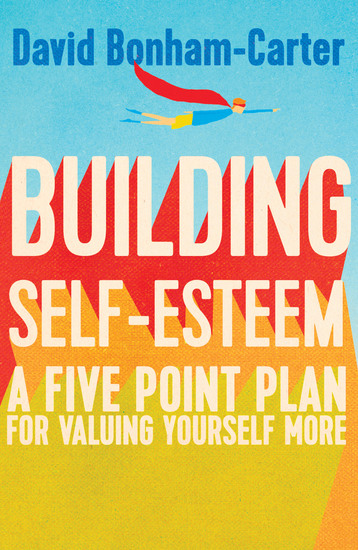 Building Self-esteem - A Five-Point Plan For Valuing Yourself More - cover