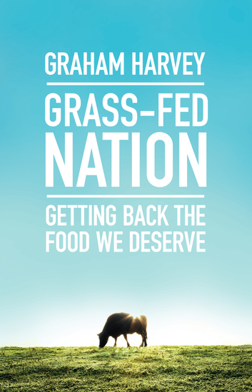 Grass-Fed Nation - Getting Back the Food We Deserve - cover