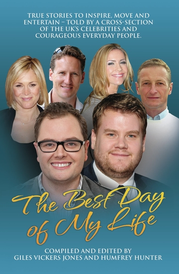 Best Day of My Life: True stories to inspire move and entertain - Told by a cross-section of the UK's celebrities and courageous everyday people - cover