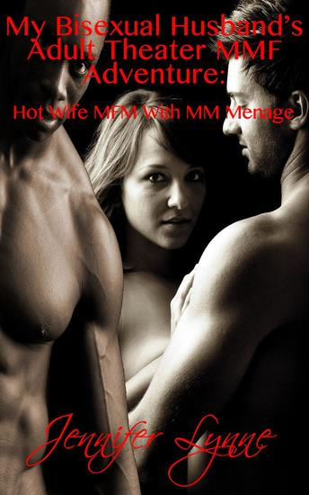 My Bisexual Husband's Adult Theater MMF Adventure: Hot Wife MFM With MM Ménage - Bisexual Husband Series #5 - cover