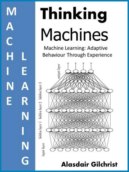 Machine Learning: Adaptive Behaviour Through Experience - Thinking Machines - cover