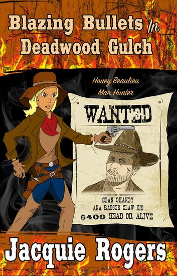 Blazing Bullets in Deadwood Gulch - Honey Beaulieu - Man Hunter #3 - cover