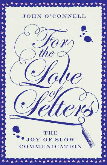 For the Love of Letters - The Joy of Slow Communication - cover