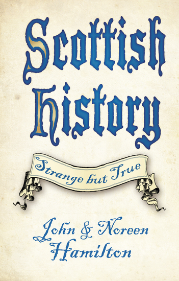 Scottish History: Strange but True - cover