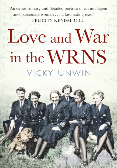 Love and War in the WRNS - Letters Home 1940-46 - cover
