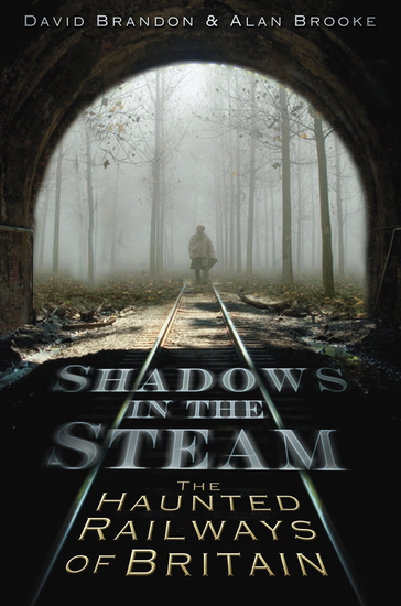 Shadows in the Steam - The Haunted Railways of Britain - cover