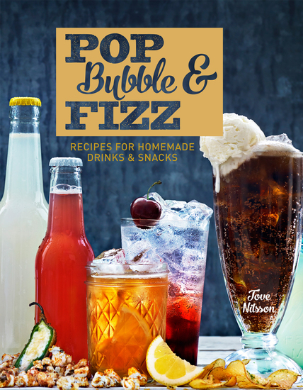 Pop Bubble & Fizz - Recipes for homemade drinks and snacks - cover