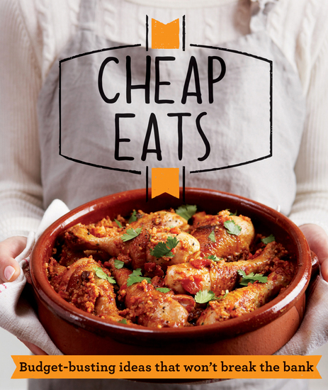 Cheap Eats - Budget-busting ideas that won't break the bank - cover