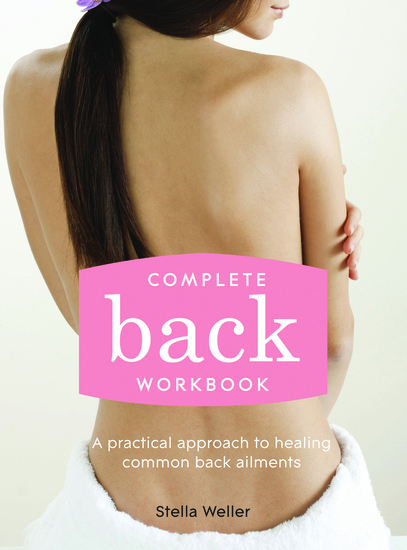 Complete Back Workbook - A practical approach to healing common back ailments - cover