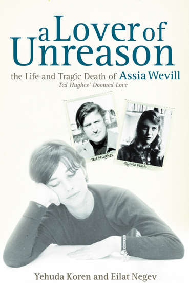 A Lover of Unreason - The Life and Tragic Death of Assia Wevill - cover