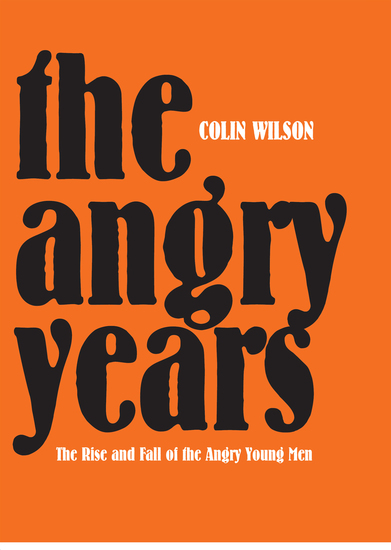 The Angry Years - The Rise and Fall of the Angry Young Men - cover