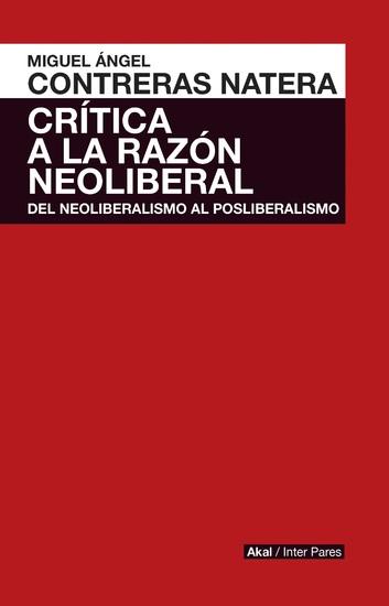 Crítica de la razón neoliberal - Del neoliberalismo al posliberalismo - cover