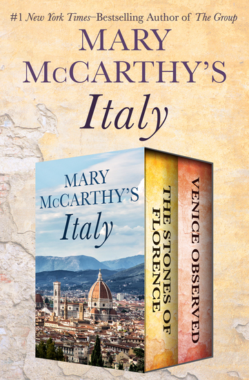 Mary McCarthy's Italy - The Stones of Florence and Venice Observed - cover