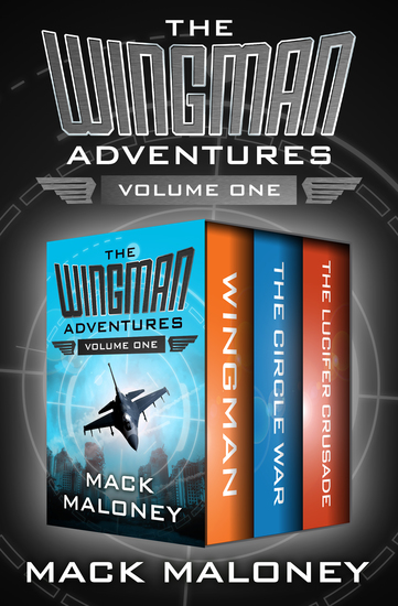 The Wingman Adventures Volume One - Wingman The Circle War and The Lucifer Crusade - cover