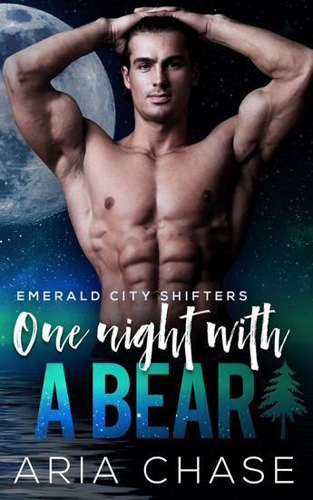 One Night With A Bear - Emerald City Shifters #4 - cover