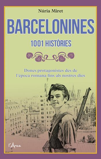 Barcelonines 1001 històries - Dones protagonistes des de l'època romana fins als nostres dies - cover