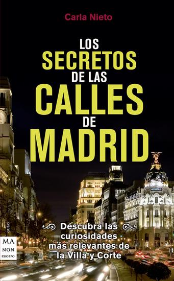 Los secretos de las calles de Madrid - Descubra las curiosidades más relevantes de la Villa y Corte - cover