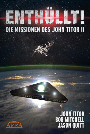 ENTHÜLLT! Die Missionen des John Titor II - [ein Whistleblower berichtet] - cover