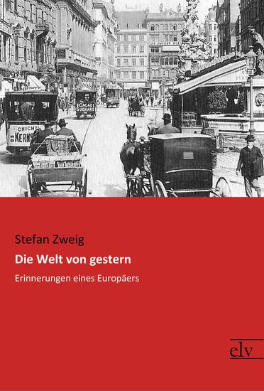 Die Welt von gestern - Erinnerungen eines Europäers - cover