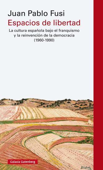 Espacios de libertad - La cultura española bajo el franquismo y la reinvención de la democracia (1960-1990) - cover