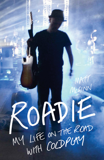 Roadie - My Life On The Road With Coldplay - cover