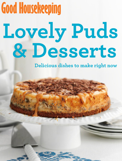 Good Housekeeping Lovely Puds & Desserts - Delicious dishes to make right now - cover