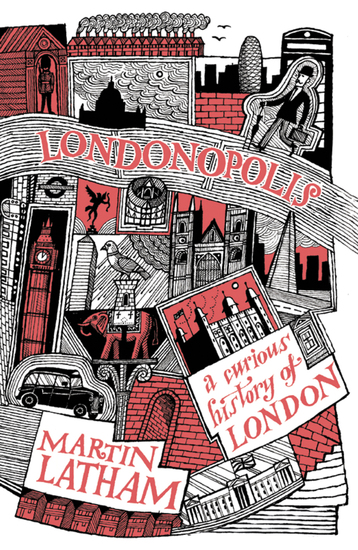 Londonopolis - A Curious and Quirky History of London - cover