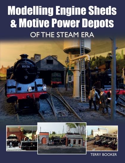Modelling Engine Sheds and Motive Power Depots of the Steam Era - cover