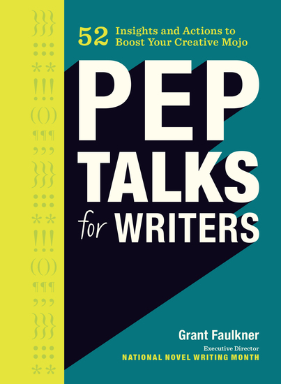 Pep Talks for Writers - 52 Insights and Actions to Boost Your Creative Mojo - cover