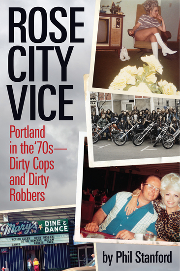 Rose City Vice - Portland in the 70's — Dirty Cops and Dirty Robbers - cover