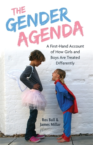 The Gender Agenda - A First-Hand Account of How Girls and Boys Are Treated Differently - cover